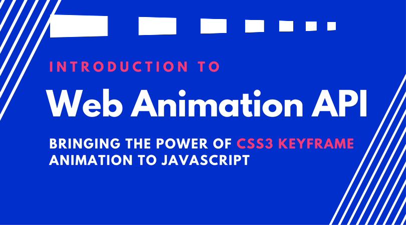 Web Animation API- Unleashing the Power of CSS keyframes in JavaScript